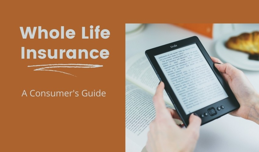 Whole Life Insurance   The Consumer's Guide