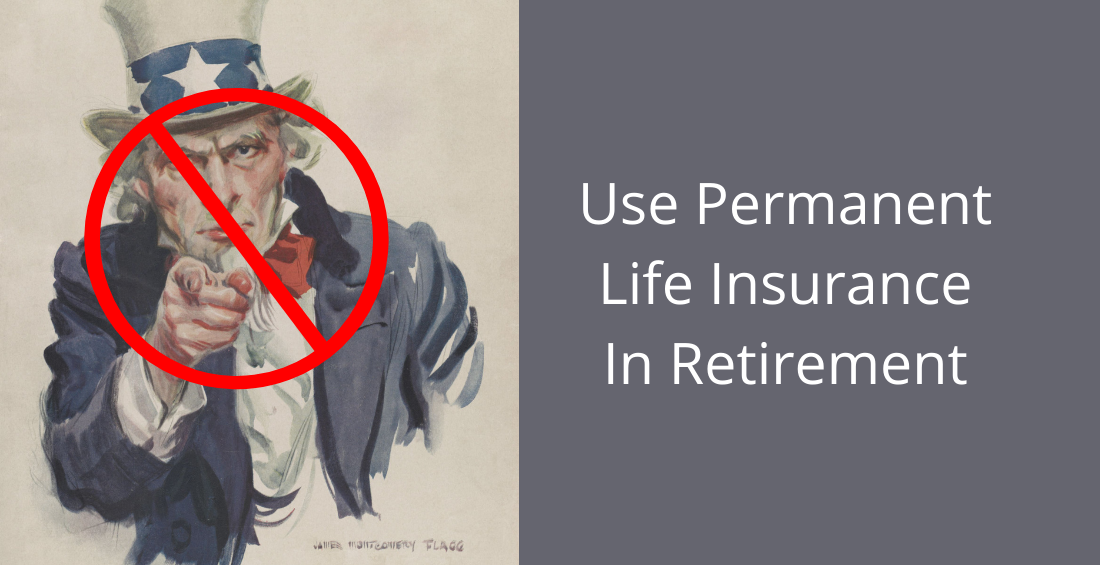 use permanent life insurance in retirement
